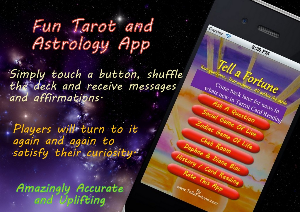 Got a question? Give it a click and receive uplifting and inspiring answers, affirmations and more! Use the Tell A Fortune Application on iPhone, iPad, and Android ~to frequently ASK AS MANY QUESTIONS AS YOU WANT, AS MANY TIMES A DAY AS YOU WANT to instantly receive quick and accurate answers to your questions about Love, Money or any General categories.